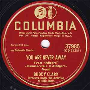 Buddy Clark  - You Are Never Away / All Dressed Up With A Broken Heart mp3 album