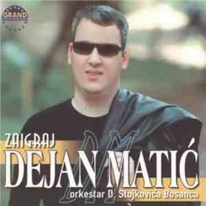 Dejan Matić - Zaigraj mp3 album
