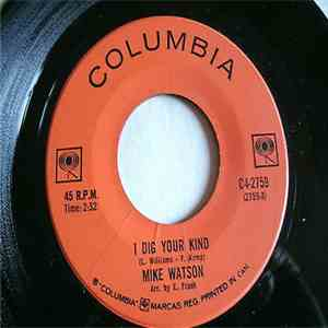 Mike Watson  - I Dig Your Kind / Love Is A Losing Game mp3 album