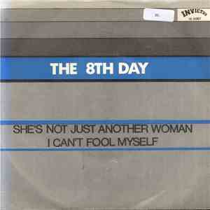 The 8th Day - She's Not Just Another Woman / I Can't Fool Myself mp3 album