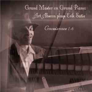 Art Abscons - Grand Master On Grand Piano: Art Abscons Plays Erik Satie mp3 album
