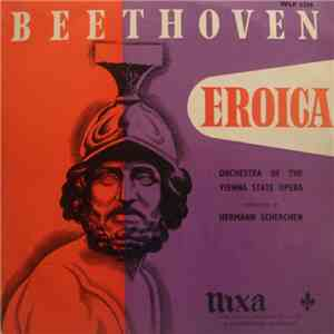 Beethoven • Orchestra Of The Vienna State Opera Conducted By Hermann Scherchen - Symphony No. 3 In E Flat Major, Op. 55 (Eroica) mp3 album