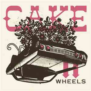 Cake - Wheels mp3 album