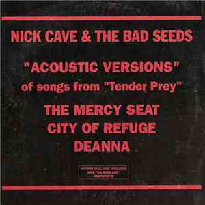"Nick Cave & The Bad Seeds - ""Acoustic Versions"" Of Songs From ""Tender Prey"" mp3 album"
