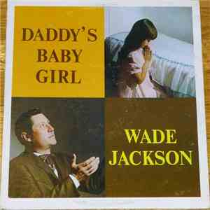 Wade Jackson  - Daddy's Baby Girl mp3 album