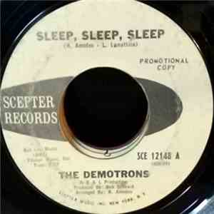 The Demotrons - Sleep, Sleep, Sleep / Take This Love I Have mp3 album