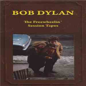 Bob Dylan - The Freewheelin' Session Tapes mp3 album
