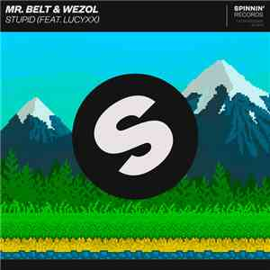 Mr. Belt & Wezol Feat. Lucyxx - Stupid mp3 album