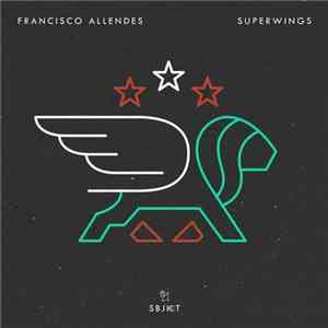 Francisco Allendes - Superwings mp3 album
