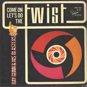 Ray Gunn & His Blasters - Come On Let's Do The Twist mp3 album