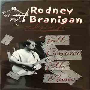 Rodney Branigan - Full Contact Folk Music mp3 album