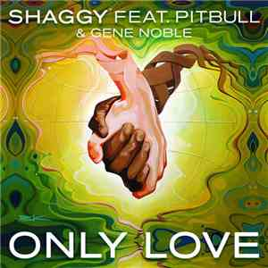 Shaggy Feat. Pitbull & Gene Noble - Only Love mp3 album