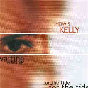 How's Kelly - Waiting For The Tide mp3 album