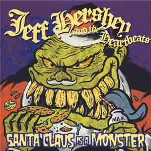 Jeff Hershey & The Heartbeats - Santa Claus Is A Monster mp3 album