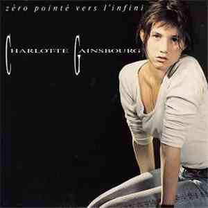 Charlotte Gainsbourg - Zéro Pointé Vers L'infini / Oh Daddy Oh mp3 album