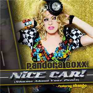 Pandora Boxx  featuring Shango  - Nice Car! (Shame About Your Penis) mp3 album