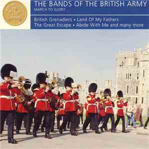 The Bands Of The British Army - March To Glory mp3 album