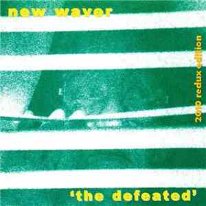 New Waver - The Defeated (2010 Redux Edition) mp3 album