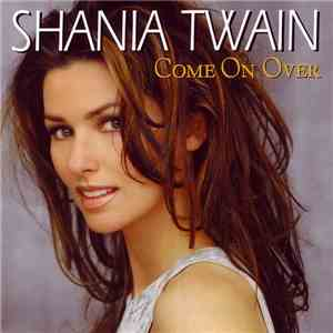 Shania Twain - Come On Over (International Version) mp3 album