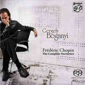 Gergely Bogányi / Frédéric Chopin - The Complete Nocturnes mp3 album