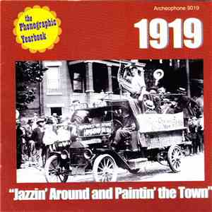 "Various - 1919: ""Jazzin' Around And Paintin' The Town"""